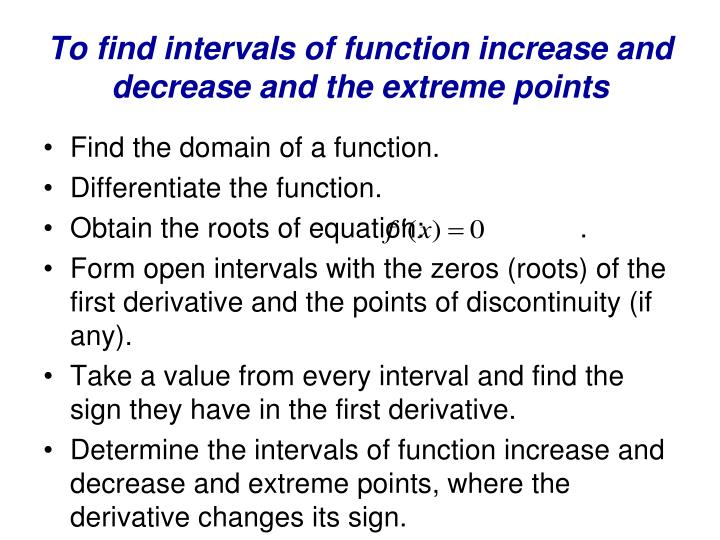 To find intervals of function increase and decrease and the extreme points