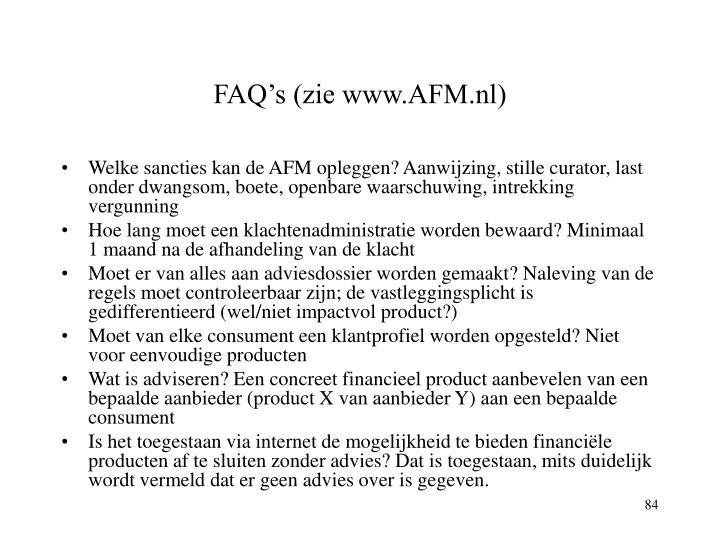 FAQ's (zie www.AFM.nl)