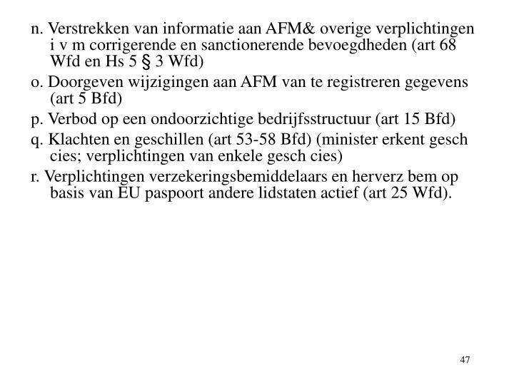 n. Verstrekken van informatie aan AFM& overige verplichtingen i v m corrigerende en sanctionerende bevoegdheden (art 68 Wfd en Hs 5