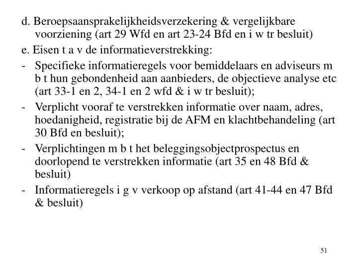 d. Beroepsaansprakelijkheidsverzekering & vergelijkbare voorziening (art 29 Wfd en art 23-24 Bfd en i w tr besluit)