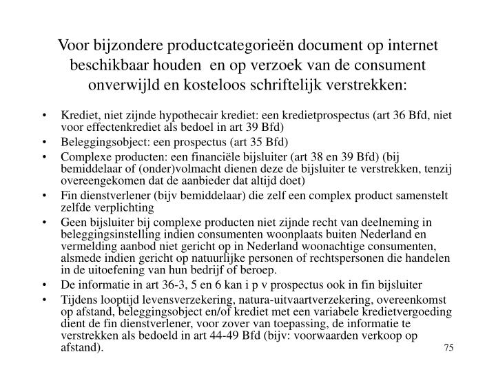 Voor bijzondere productcategorieën document op internet beschikbaar houden  en op verzoek van de consument onverwijld en kosteloos schriftelijk verstrekken: