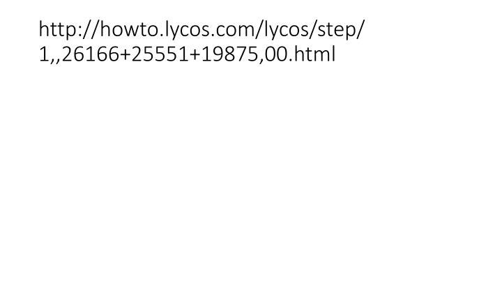 http://howto.lycos.com/lycos/step/ 1,,26166+25551+19875,00.html