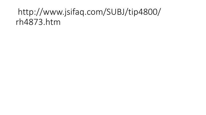 http://www.jsifaq.com/SUBJ/tip4800/ rh4873.htm
