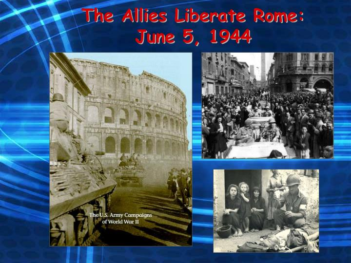 The Allies Liberate Rome: