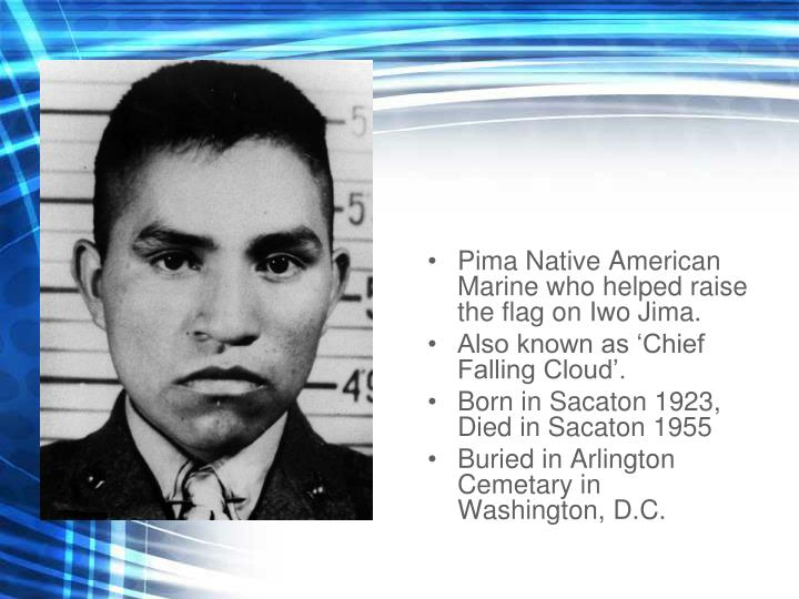 Pima Native American Marine who helped raise the flag on Iwo Jima.