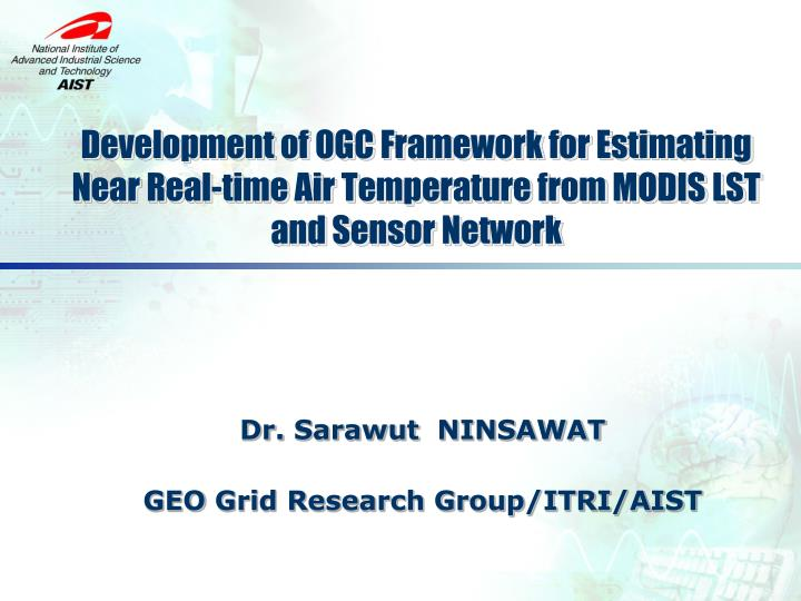 Development of OGC Framework for Estimating Near Real-time Air Temperature from MODIS LST and Sensor...