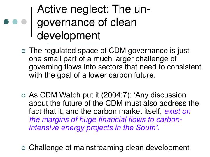 Active neglect: The un-governance of clean development