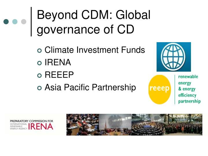 Beyond CDM: Global governance of CD