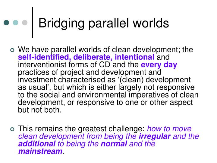 Bridging parallel worlds