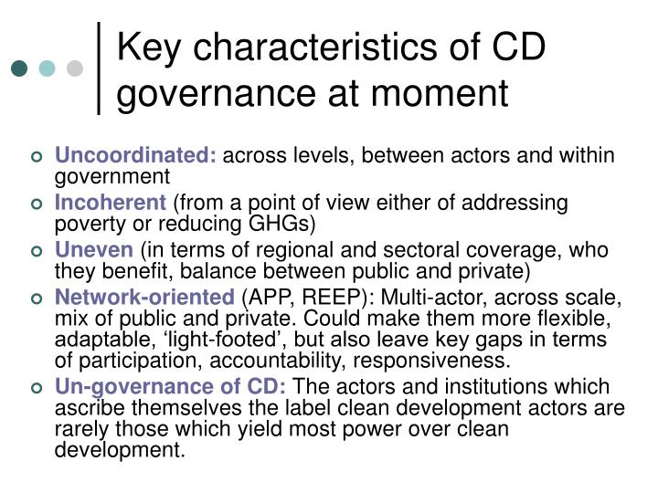 Key characteristics of CD governance at moment