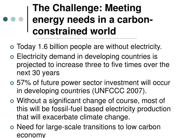 The challenge meeting energy needs in a carbon constrained world
