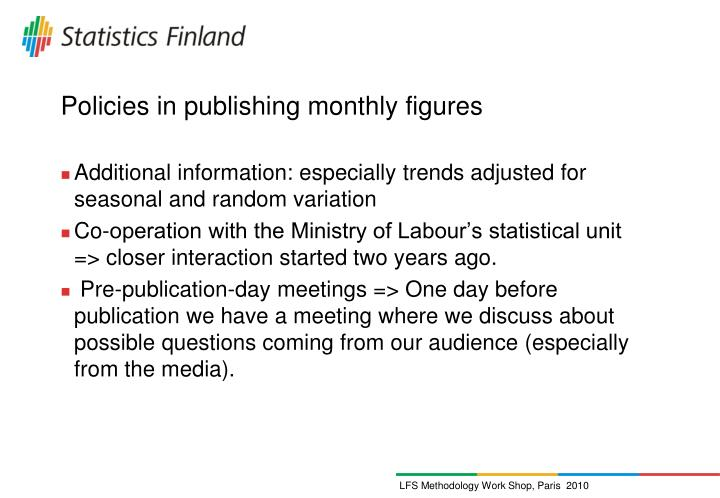 Policies in publishing monthly figures