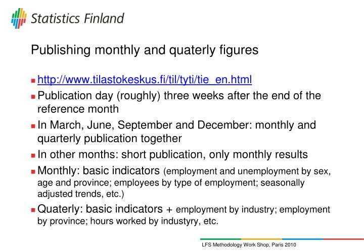 Publishing monthly and quaterly figures