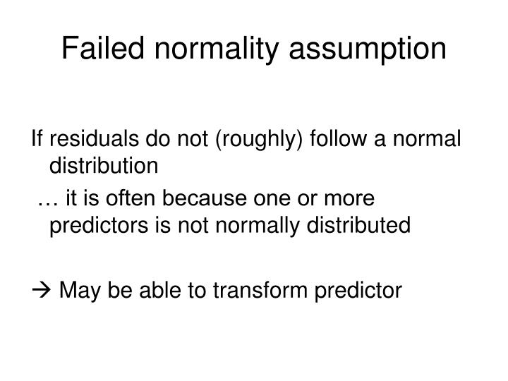 Failed normality assumption