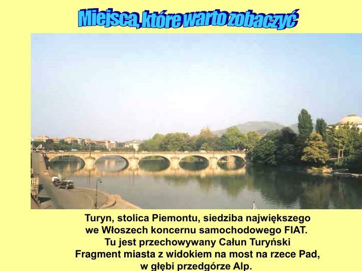 Turyn, stolica Piemontu, siedziba największego