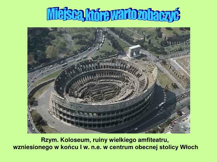 Rzym. Koloseum, ruiny wielkiego amfiteatru,