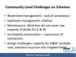 community level challenges on schemes