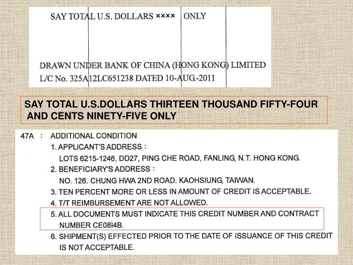 SAY TOTAL U.S.DOLLARS THIRTEEN THOUSAND FIFTY-FOUR
