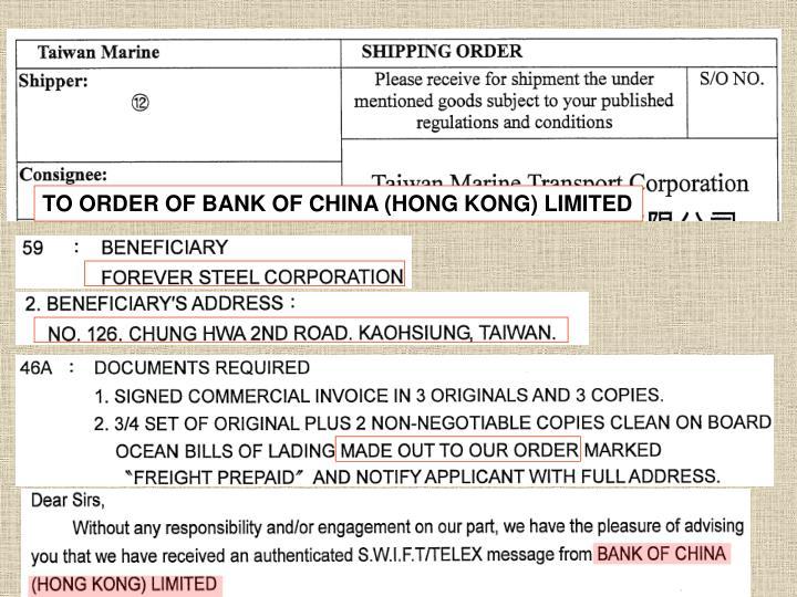 TO ORDER OF BANK OF CHINA (HONG KONG) LIMITED
