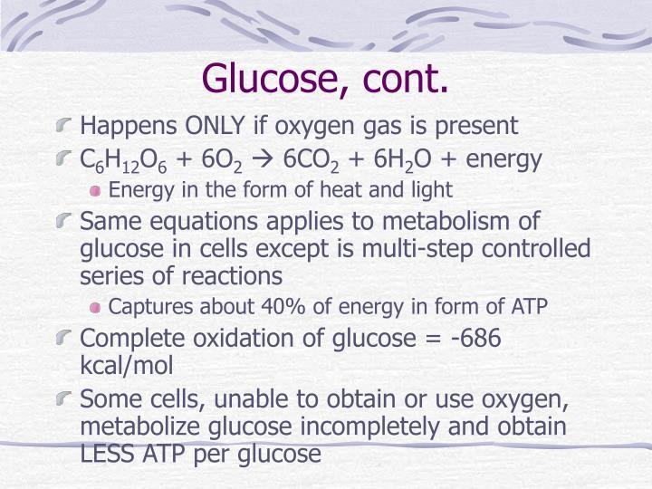 Glucose, cont.