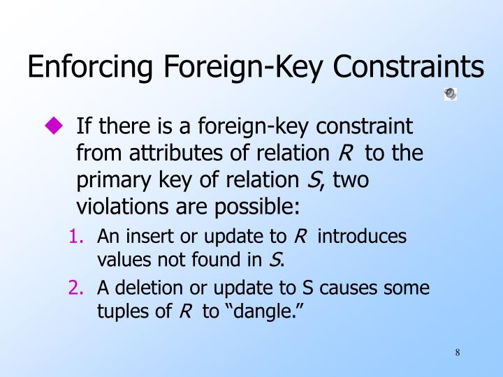 Enforcing Foreign-Key Constraints