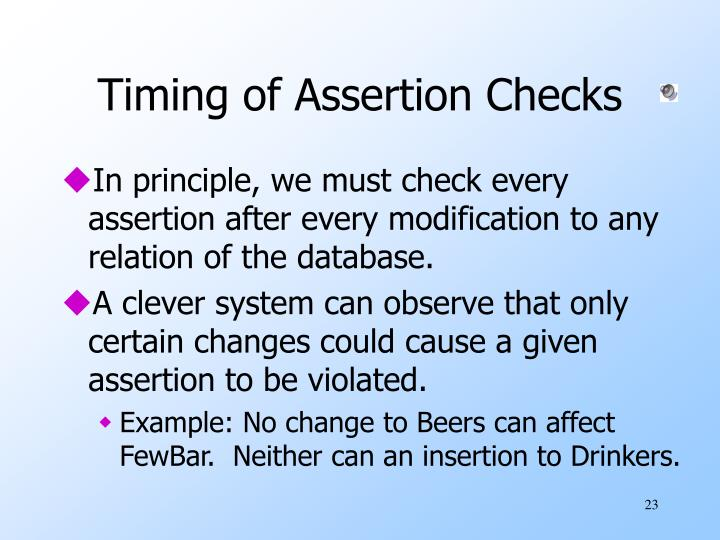 Timing of Assertion Checks