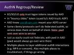 authn regroup review
