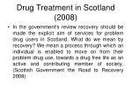 drug treatment in scotland 2008