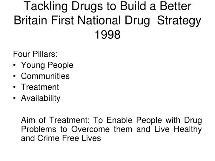 Tackling Drugs to Build a Better Britain First National Drug  Strategy 1998