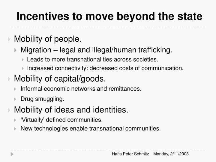 Incentives to move beyond the state