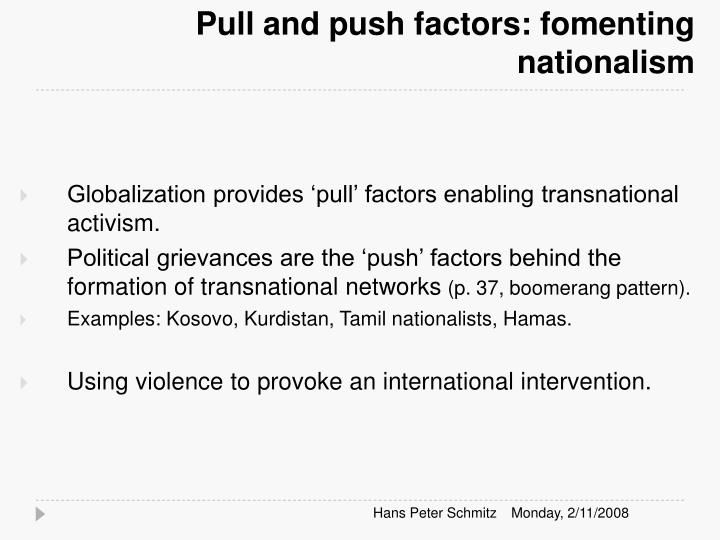 Pull and push factors: fomenting nationalism