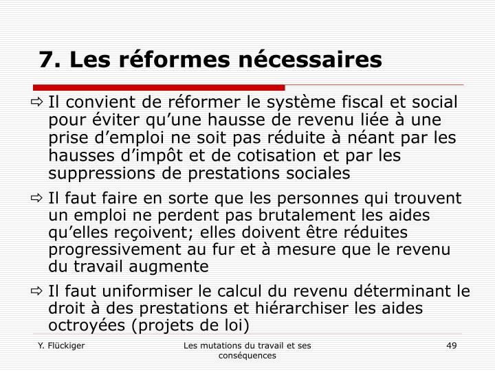7. Les réformes nécessaires