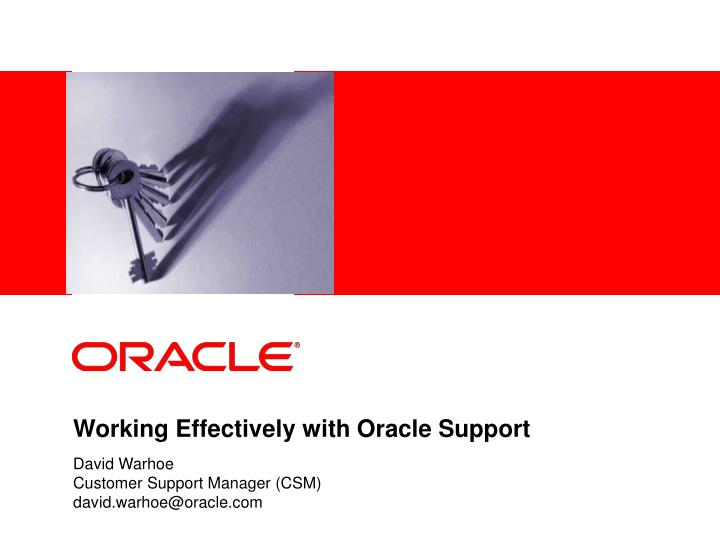 Working Effectively with Oracle Support