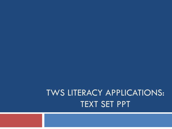 Tws literacy applications text set ppt