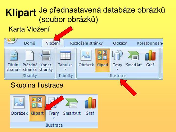 Je přednastavená databáze obrázků (soubor obrázků)