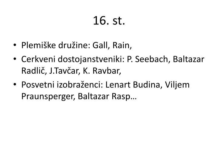 16. st.