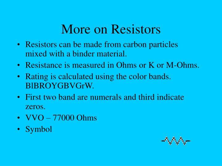 More on Resistors
