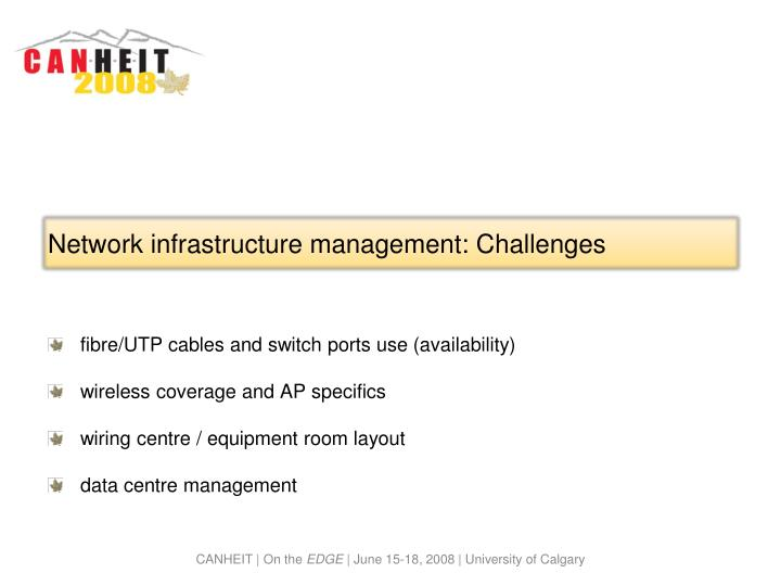 Network infrastructure management: Challenges