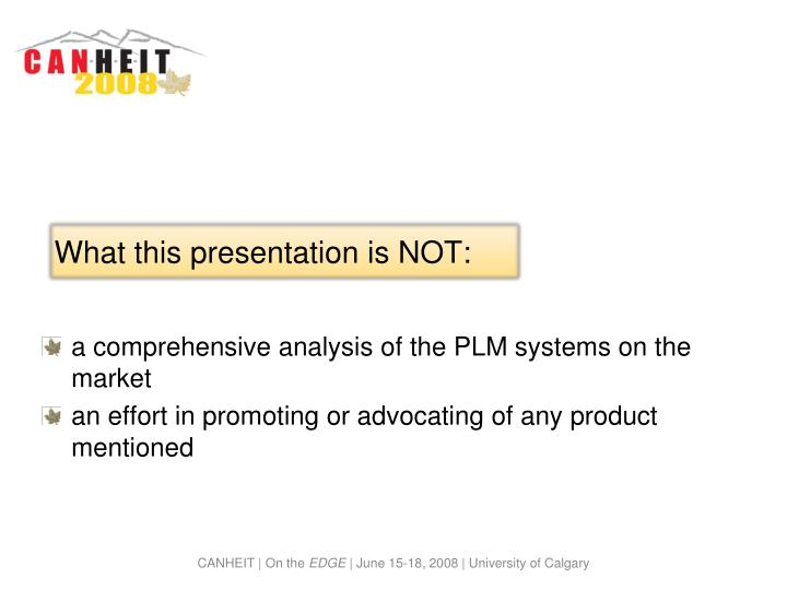 What this presentation is NOT: