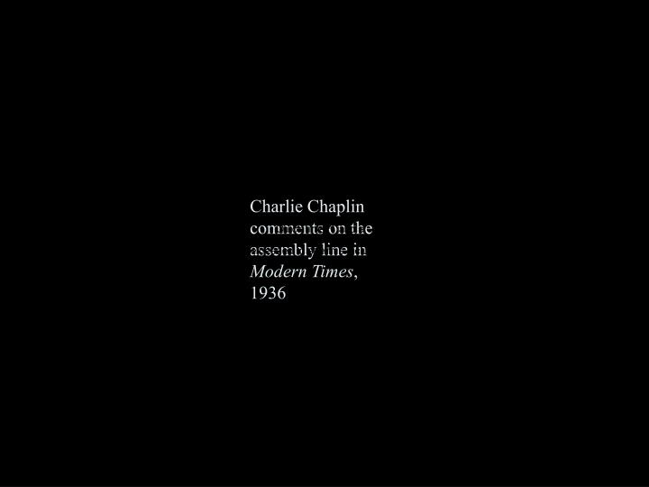 Charlie Chaplin comments on the assembly line in