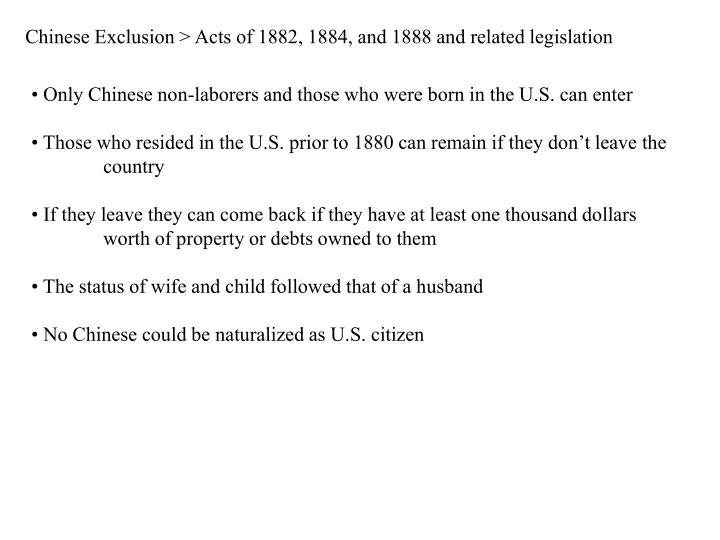 Chinese Exclusion > Acts of 1882, 1884, and 1888 and related legislation