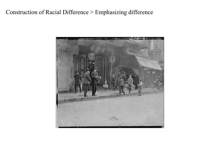 Construction of Racial Difference > Emphasizing difference