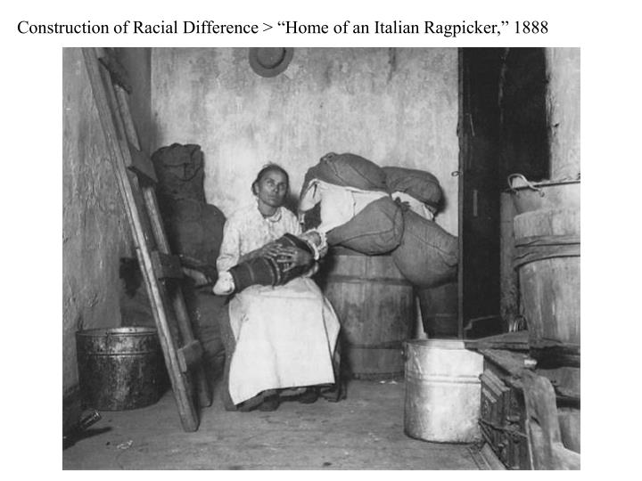 "Construction of Racial Difference > ""Home of an Italian Ragpicker,"" 1888"