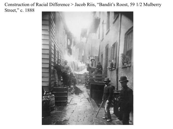 "Construction of Racial Difference > Jacob Riis, ""Bandit's Roost, 59 1/2 Mulberry Street,"" c. 1888"