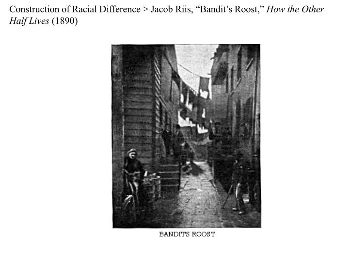 "Construction of Racial Difference > Jacob Riis, ""Bandit's Roost,"""