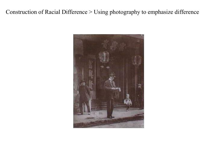 Construction of Racial Difference > Using photography to emphasize difference
