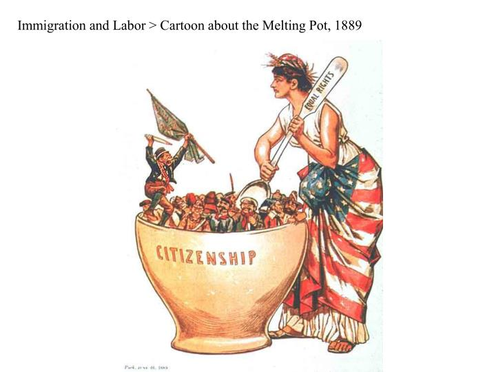 Immigration and Labor > Cartoon about the Melting Pot, 1889