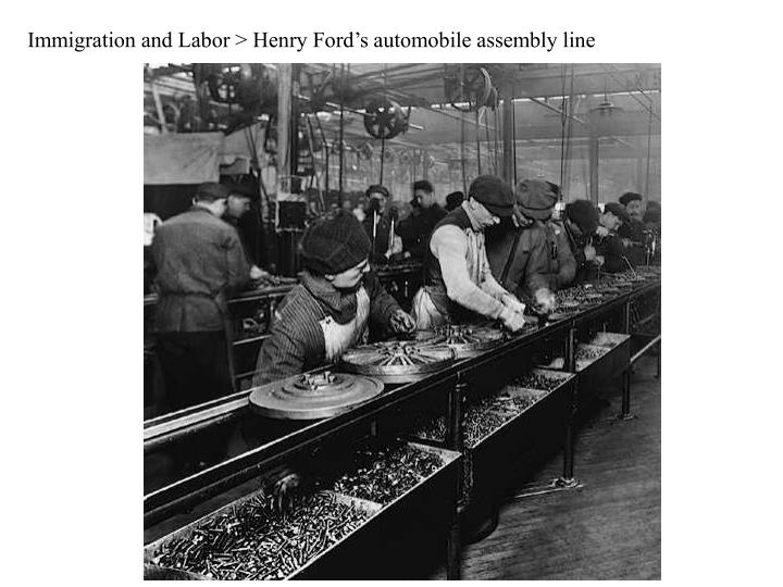 Immigration and Labor > Henry Ford's automobile assembly line