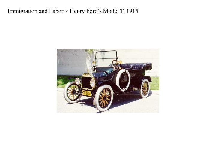 Immigration and Labor > Henry Ford's Model T, 1915