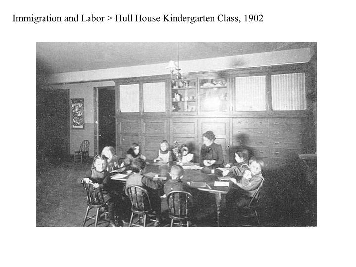 Immigration and Labor > Hull House Kindergarten Class, 1902